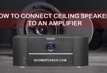 How To Connect Ceiling Speakers To An Amplifier