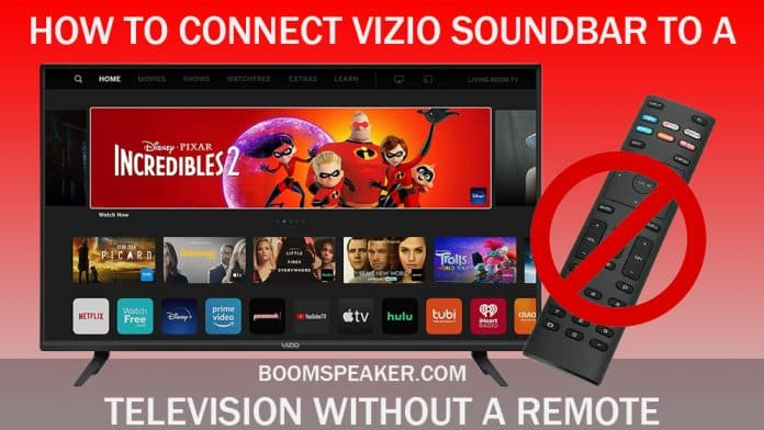 How To Connect Vizio Soundbar To A Television Without A Remote
