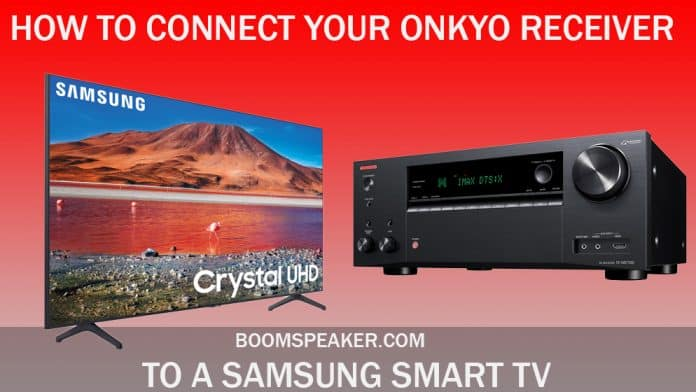How To Connect Your Onkyo Receiver To A Samsung Smart TV