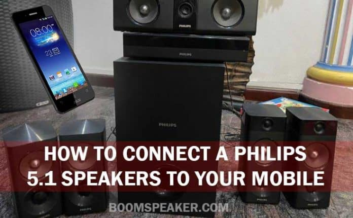 How to Connect your Philips 5.1 Speakers to your Mobile