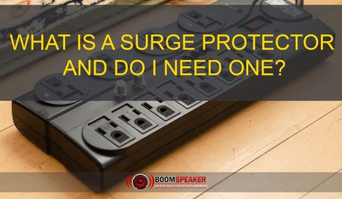 What is a Surge Protector and Do I Need One