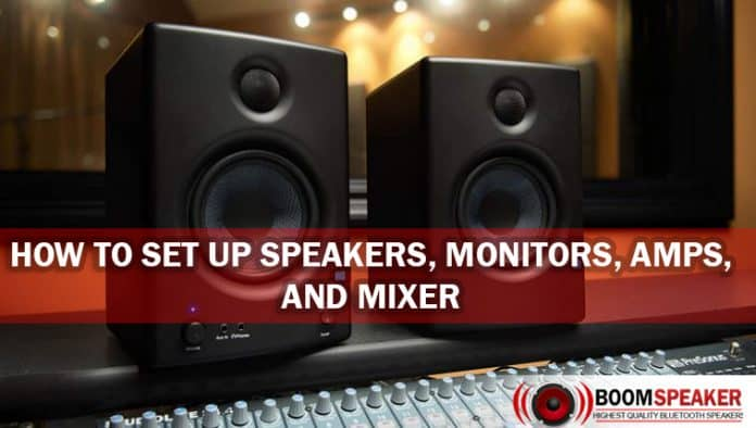 How to Set Up Speakers, Monitors, Amps, and Mixer