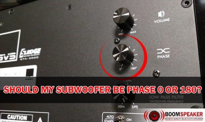 Should My Subwoofer Be Phase 0 or 180