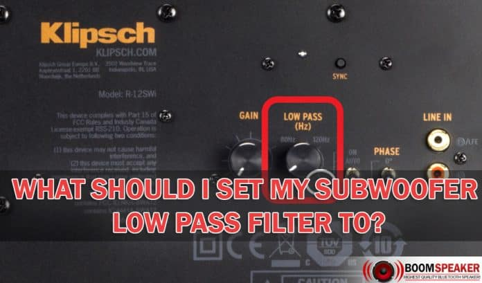 What Should I Set My Subwoofer Low Pass Filter To