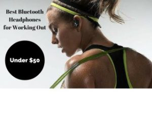 Best Bluetooth Headphones for Working Out UNDER $50