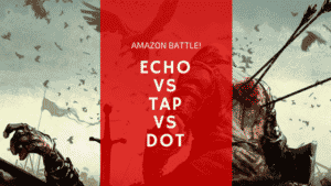 Amazon Echo v. Tap v. Dot – Choosing the Right Alexa-Enabled Bluetooth Speaker