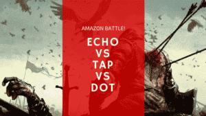 Amazon Echo v. Tap v. Dot – Choosing the Right Alexa-Enabled Bluetooth Speaker