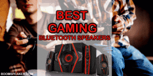 Best Gaming And Surround Sound Bluetooth Speakers