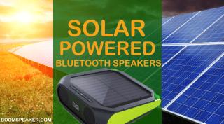 Best Solar Powered Bluetooth Speakers Under $100