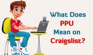 What Does PPU Mean on Craigslist? – All Meanings