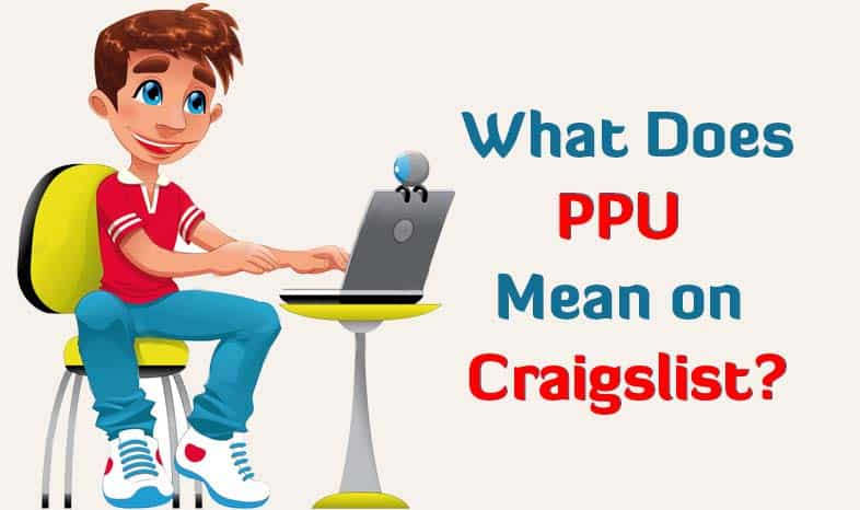 What Does PPU Mean on Craigslist? - All Meanings -